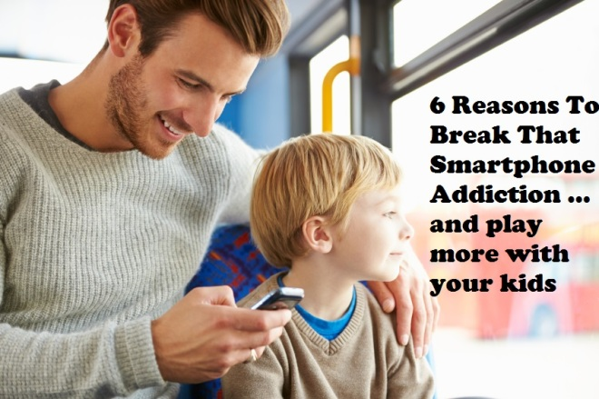 6 reasons to break that iPhone addiction -- and play more with your kids