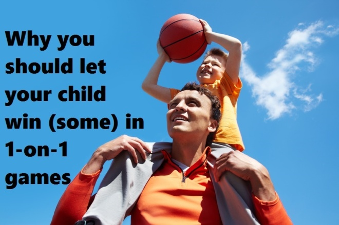 Why you should let your child win (some) in 1-on-1 games